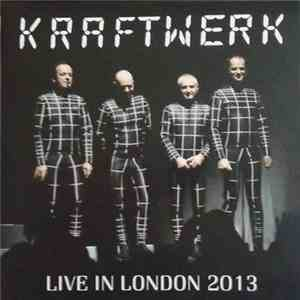 Kraftwerk - Live in London 2013 download mp3
