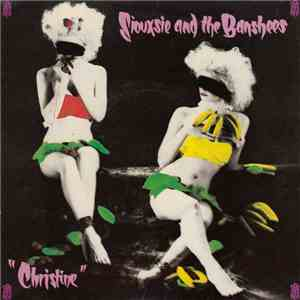 Siouxsie And The Banshees - Christine download mp3
