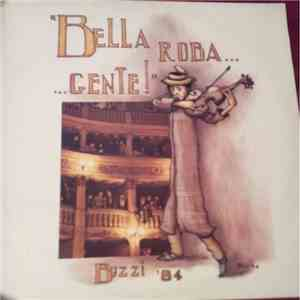 "Le Pagliette Del Buzzi - ""Bella Roba... ... Gente!"" Buzzi '84 download mp3"