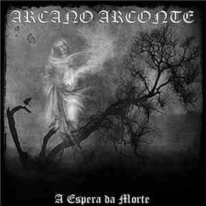 Arcano Arconte - A Espera da Morte download mp3