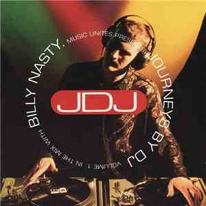 Billy Nasty - Journeys By DJ Volume 1: In The Mix With Billy Nasty download mp3