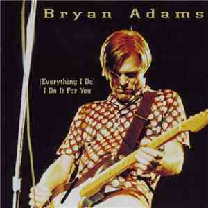 Bryan Adams - (Everything I Do) I Do It For You download mp3