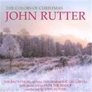 John Rutter - The Colors Of Christmas download mp3