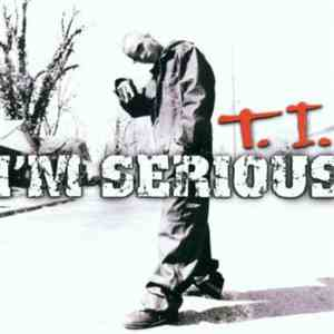 T.I. - I'm Serious download mp3