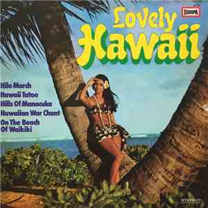 The Honolulu Serenaders - Lovely Hawaii download mp3