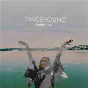 Twiceyoung - Prefer You download mp3