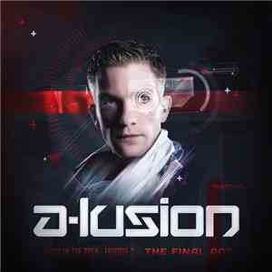 A-Lusion - // Out In The Open - Episode 3 » The Final Act download mp3