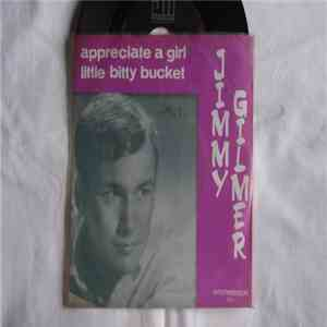 Jimmy Gilmer - Appreciate A Girl / Little Bitty Bucket download mp3