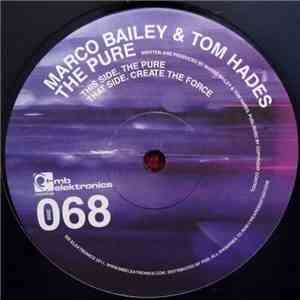 Marco Bailey & Tom Hades - The Pure download mp3
