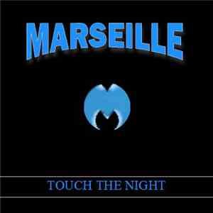 Marseille  - Touch The Night download mp3