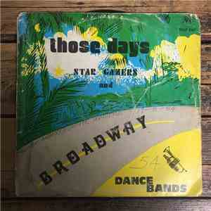 Star Gazers Dance Band And Broadway Dance Band - Those Days download mp3