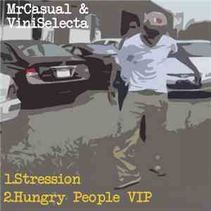 Mr Casual, Vini Selecta - Hungry People (Vip Mix) download mp3