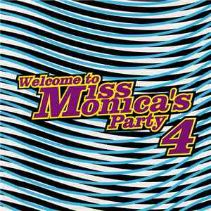 Miss Monica - Welcome To Miss Monica's Party 4 download mp3