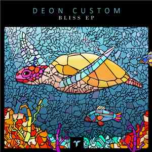 Deon Custom - Bliss EP download mp3