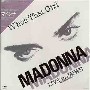 Madonna - Who's That Girl: Live In Japan (Mitsubishi Special) download mp3