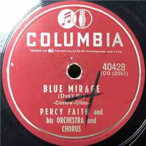 Percy Faith And His Orchestra And Chorus / Percy Faith And His Orchestra - Blue Mirage (Don't Go) / If Hearts Could Talk download mp3