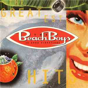 The Beach Boys - 20 Good Vibrations - The Greatest Hits download mp3