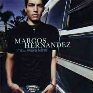 Marcos Hernandez - If You Were Mine download mp3