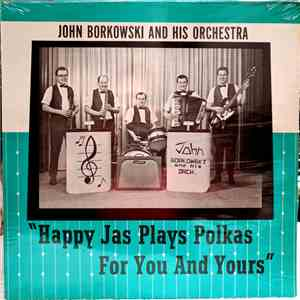 John Borkowski And His Orchestra - Happy Jas Plays Polkas For You And Yours download mp3
